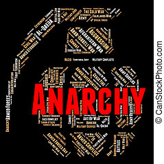 Anarchy Word Indicates Absence Of Government And Anarchic -...