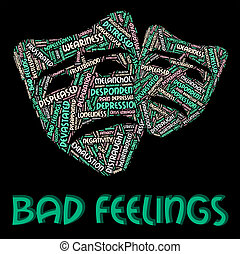 Bad Feelings Represents Ill Will And Animosity - Bad...