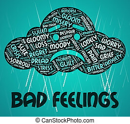 Bad Feelings Shows Ill Will And Adoration - Bad Feelings...