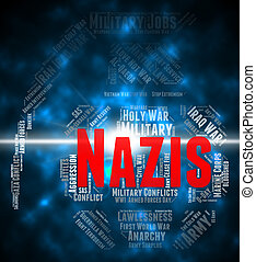 Nazis Word Means National Socialism And Antisemitism - Nazis...