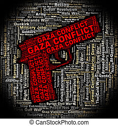 Gaza Conflict Shows Combat Wordclouds And Wars - Armed...