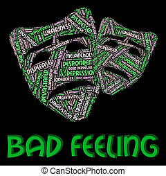 Bad Feeling Represents Ill Will And Animosity - Bad Feeling...