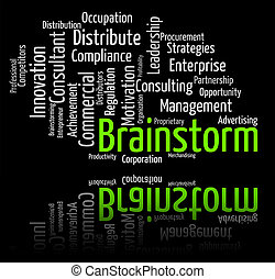 Brainstorm Word Indicates Put Heads Together And Analyze -...