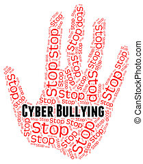 Stop Cyber Bullying Means World Wide Web And Torment - Stop...
