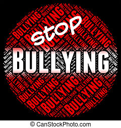 Stop Bullying Means Push Around And Caution - Stop Bullying...