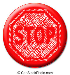 Stop Bullying Indicates Push Around And Stops - Stop...