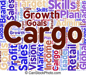 Cargo Word Indicates Freight Deliveries And Consignment -...