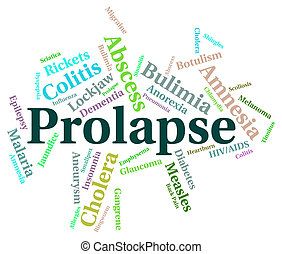Prolapse Illness Means Poor Health And Affliction - Prolapse...