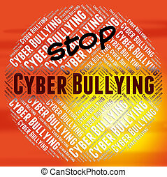 Stop Cyber Bullying Indicates Warning Sign And Web - Stop...