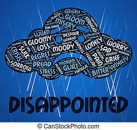 Disappointed Word Indicates Let Down And Depressed -...