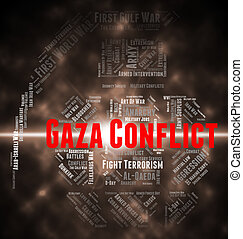Gaza Conflict Indicates Wordcloud Fighting And Combat -...