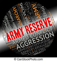 Army Reserve Means Armed Services And Clashes - Army Reserve...