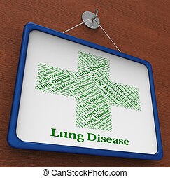 Lung Disease Shows Poor Health And Affliction - Lung Disease...