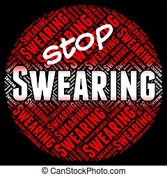 Stop Swearing Shows Warning Sign And Cussing - Stop Swearing...