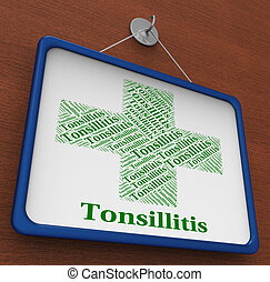 Tonsillitis Word Shows Poor Health And Affliction -...