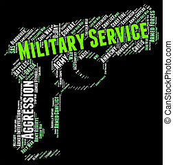 Military Service Represents Armed Forces And Army - Military...