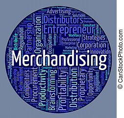 Merchandising Word Represents Trading Vending And Words -...