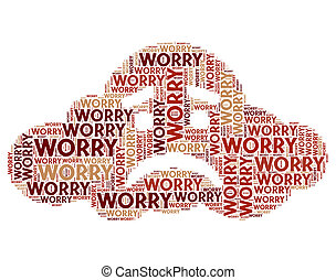 Worry Word Indicates Ill At Ease And Bothered - Worry Word...