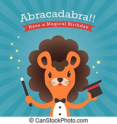 Happy birthday card with lion cartoon abracadabra magical...