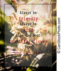 Meaningful quote on blurred orchid flower background, Always...