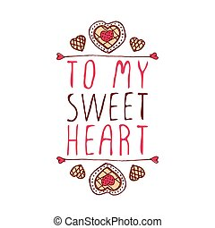 To my sweetheart - Hand-sketched typographic element with...