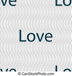 Love you sign icon. Valentines day symbol. Seamless pattern with geometric texture. Vector