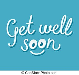 Get well soon handwritten card with cute smiley face. Vector...