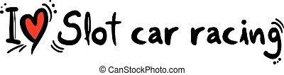 Slot car racing love - Creative design of Slot car racing...