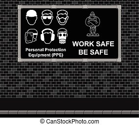 Work Safe Be Safe advertising board - Advertising board on...