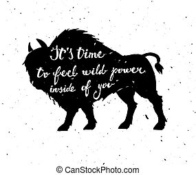Vector poster with a bison. It's time to feel wild power...