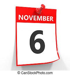 6 november calendar sheet with red pin. - 6 november...