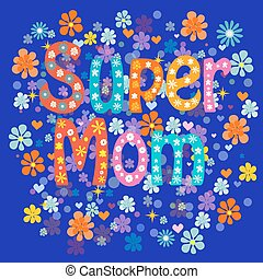 Super mom decorative lettering type Mothers day Stock Vector...