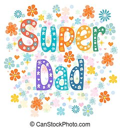 Super Fathers day design over floral background, vector...
