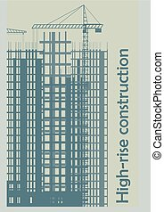 Illustration, template, construction of high-rise...