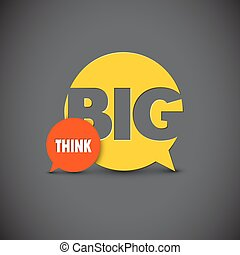 Inspirational motivating quote - think big - Minimalistic...