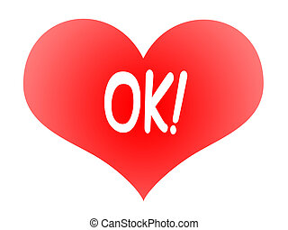 Heart Says OK - Red Tender Heart Symbol with OK inscription...