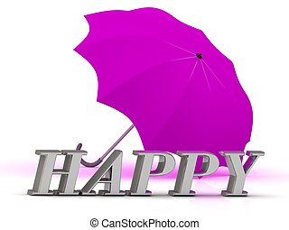 HAPPY- inscription of silver letters and umbrella on white...