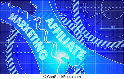 Affiliate Marketing on Blueprint of Cogs. Technical Drawing...
