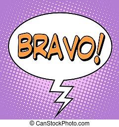 The word Bravo in a comic bubble pop art retro style