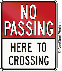 No Passing Here To Crossing In Canada - Regulatory road sign...