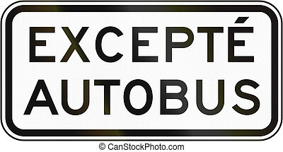 Except Bus in Canada - Supplemental Regulatory road sign...