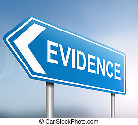 Evidence concept - Illustration depicting a sign with an...