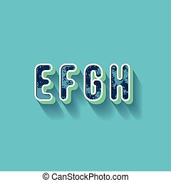 E F G H - 3D Plastique Alphabet - Typography with grunge...