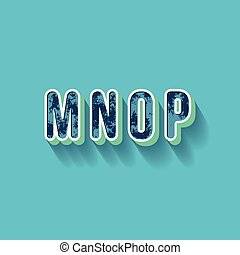 M N O P - 3D Plastique Alphabet - Typography with grunge...