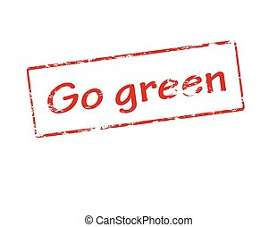 Go green - Rubber stamp with text go green inside, vector...