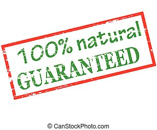 One hundred percent natural guaranteed - Rubber stamp with...