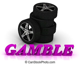 GAMBLE- bright letters and rims mashine black wheels on a...