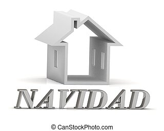 NAVIDAD- inscription of silver letters and white house on...