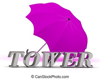 TOWER- inscription of silver letters and umbrella on white...