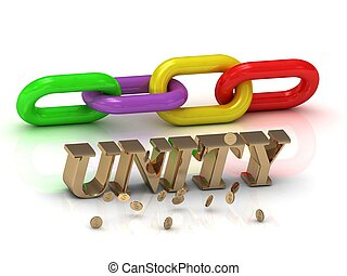 UNITY- inscription of bright letters and color chain on...